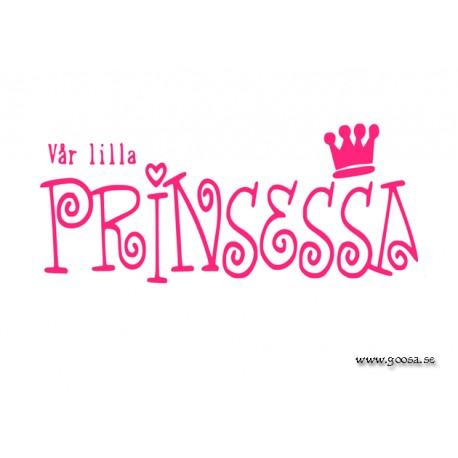 Väggtext - Vår lilla PRINSESSA